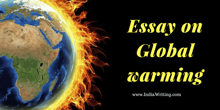 Essay on global warming for children, students and college students